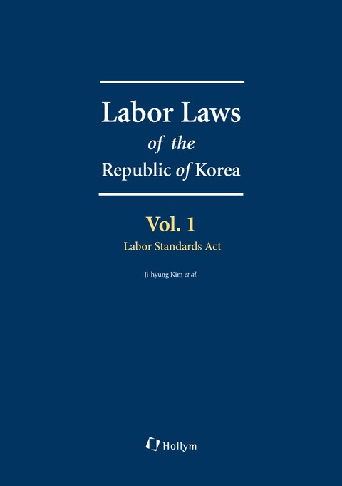 Labor Laws of the Republic of Korea Vol. 1 - Labor Standards Act